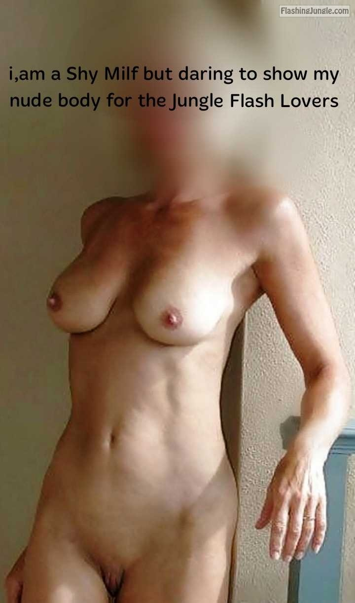Shy nude milf real nudity pussy flash milf pics boobs flash